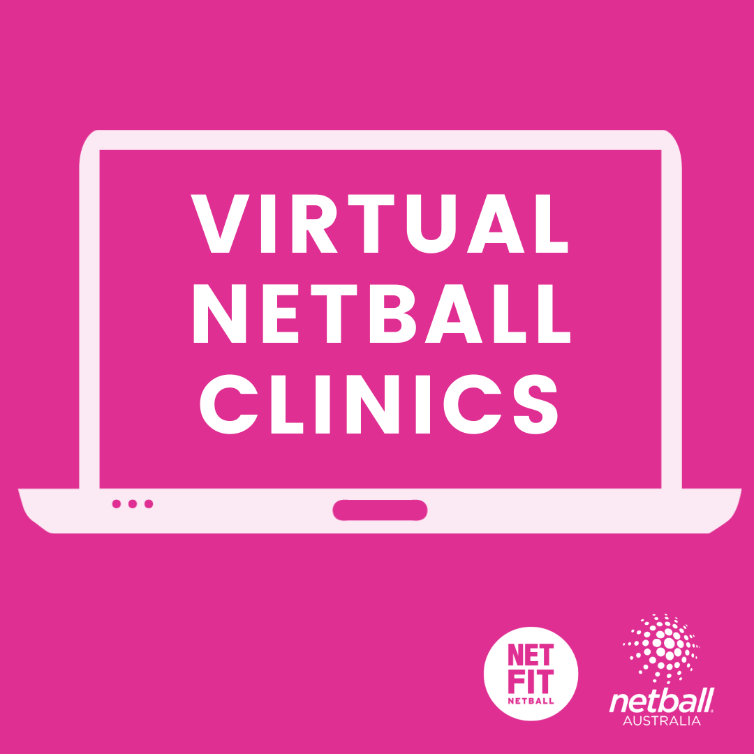 Virtual Netball Clinics for kids stuck at home